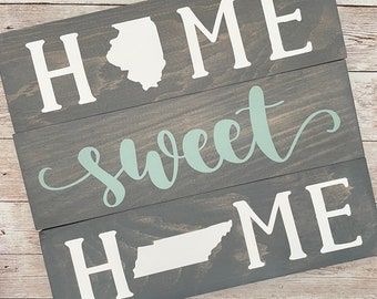 Illinois to Tennessee Home Sweet Home Wood Sign | State to State Home Sign | New Home Gift idea | Housewarming Gift Idea