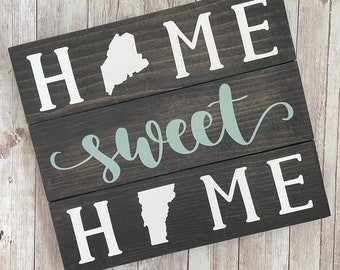 Maine to Vermont Home Sweet Home 2 State Wood Sign | Two State Home Sign | New Home Gift idea | Housewarming Gift Idea