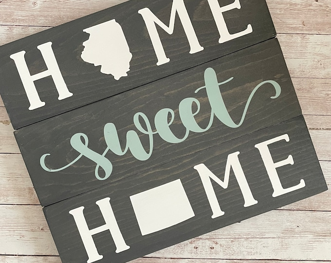 Illinois to Colorado Home Sweet Home Wood Sign | State to State Home Sign | New Home Gift idea | Housewarming Gift Idea
