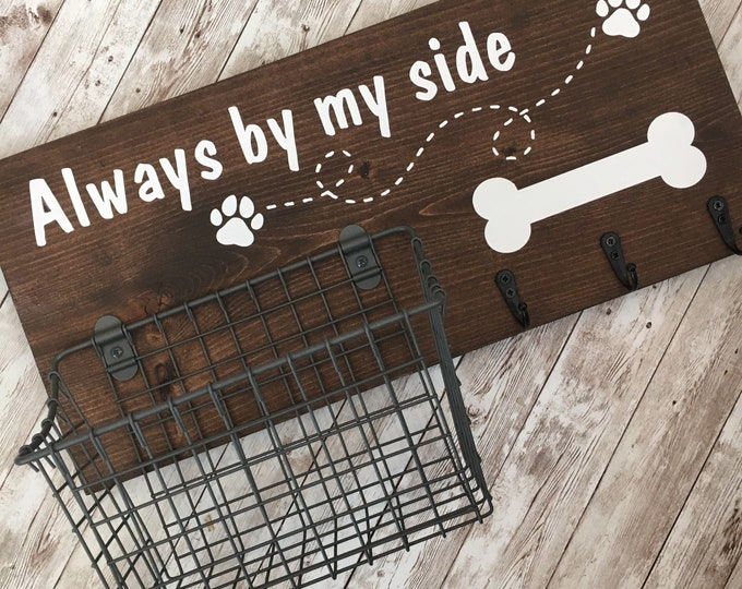 Always by my side Dog Leash Hook and Basket Sign Combo | Dog Organizer with attached basket and leash hooks | Service Pet Gift Idea