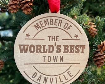 Danville - World's Best Town Ornament | New Neighbor Gift Idea | Neighbor Christmas Gift | Town Ornament