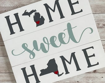 Michigan to New York Home Sweet Home Wood Sign | Two States or Heart Home Sign | New Home Gift idea | Housewarming Gift Idea