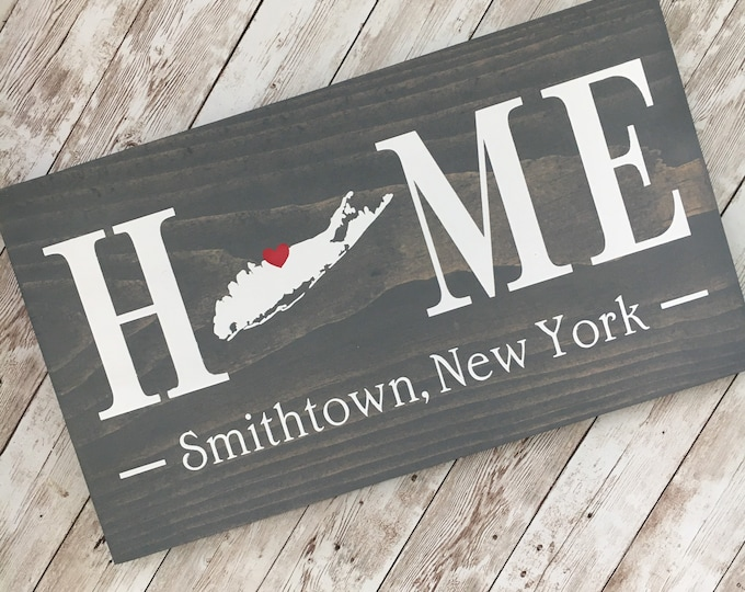 Long Island, New York (NY) Home Sign customized with town name - 2 sizes available