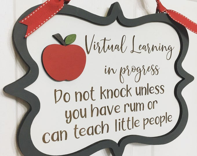 """Custom Virtual Learning Door Hanger   10"""" x 8"""" 2020 Remote Learning   Do not knock unless you have wine or can teach _______"""