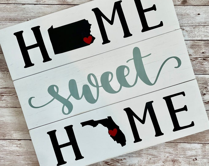 Pennsylvania to Florida Home Sweet Home 2 State Wood Sign | Two State Home Sign | New Home Gift idea | Housewarming Gift Idea