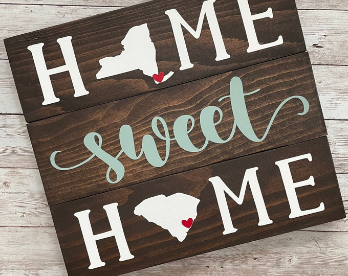New York to South Carolina Home Sweet Home Wood Sign | Two States or Heart Home Sign | New Home Gift idea | Housewarming Gift Idea