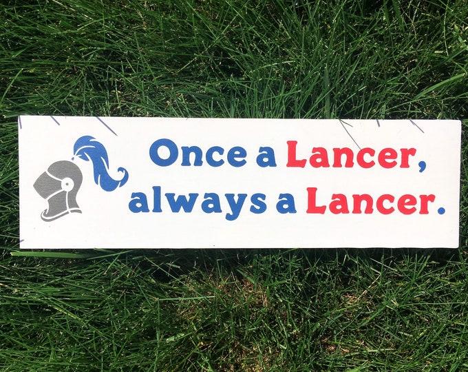 """Once a Lancer, always a Lancer sign   3.5 x 12""""   Lancer Mascot Sign   Lancer High School Graduation gift"""