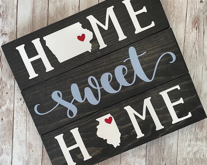 Iowa to Illinois Home Sweet Home 2 State Wood Sign | Two State Home Sign | New Home Gift idea | Housewarming Gift Idea