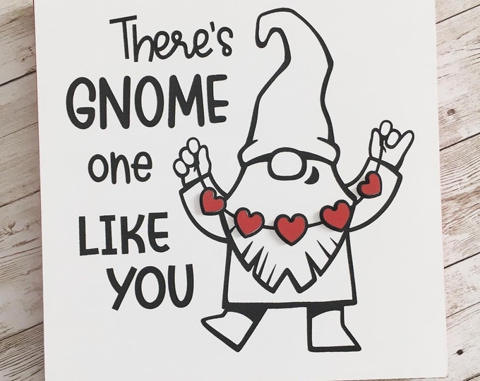 """There's GNOME one LIKE YOU wood sign with 3D heart feature   2 sizes 8"""", 10"""" square   Valentine's Gnome Sign   Gnome Decor   Valentine Gift"""