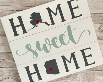 Alaska to Arizona Home Sweet Home 2 State Wood Sign | Two State Home Sign | New Home Gift idea | Housewarming Gift Idea