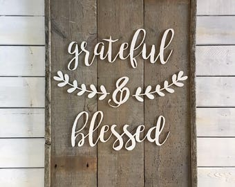 Grateful and Blessed or Humble & Kind