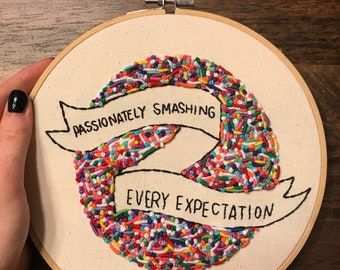 Passionately Smashing Every Expectation Embroidery