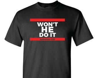 Won't He Do It Tshirt
