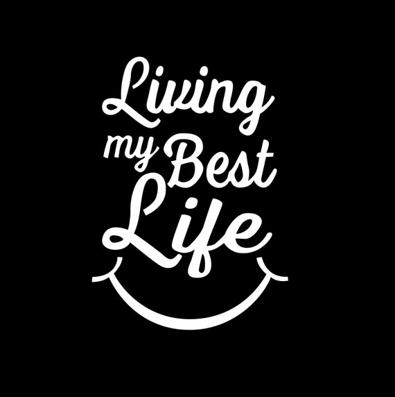 9d1851414 Living My Best Life (Smile) jpg, PNG, SVG and AI