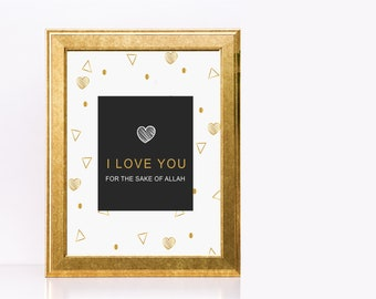 I Love You For The Sake of Allah - Wall Art 8 by 10 inches