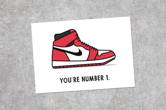 YOU'RE NUMBER 1 Funny Card, Birthday Card, Anniversary Card, Card for Him, Card for Her, Sneaker Card, Kicks Card, Nike Card, Jordan Card