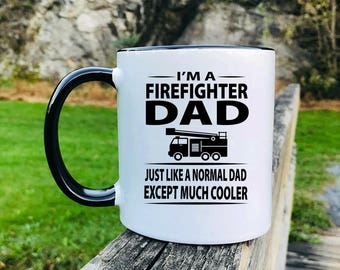 2981e112 I'm A Firefighter Dad Just Like A Normal Dad Except Much Cooler - Mug - Firefighter  Dad Gift - Firefighter Dad Mug