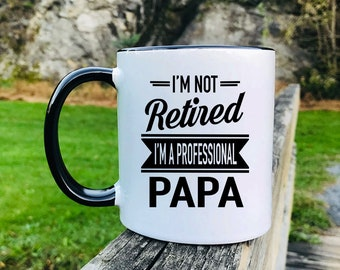 I/'m Not Retired I/'m A Professional Papa Father/'s Day Gifts Papa Mug Papa Gift