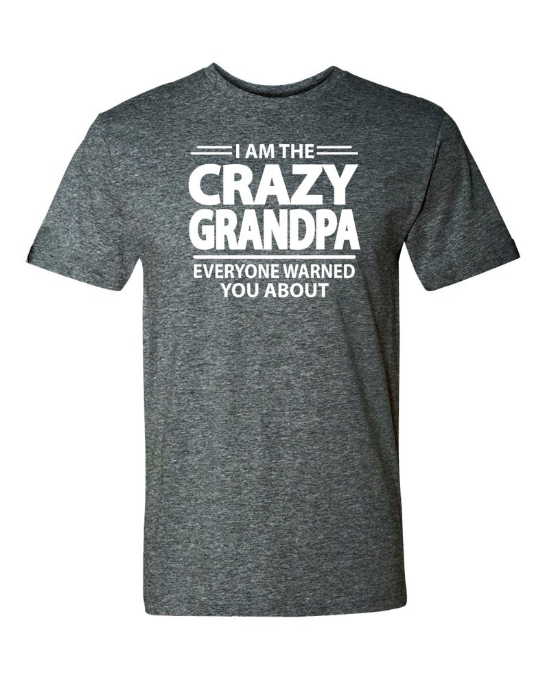 be198f5c I'm The Crazy Grandpa Everyone Warned You About Unisex | Etsy