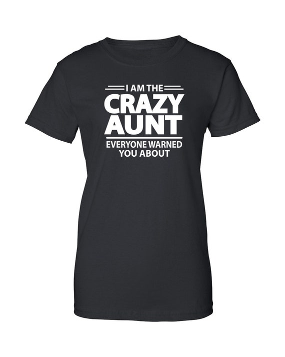 I m The Crazy Aunt Everyone Warned You About Women  57820410b7