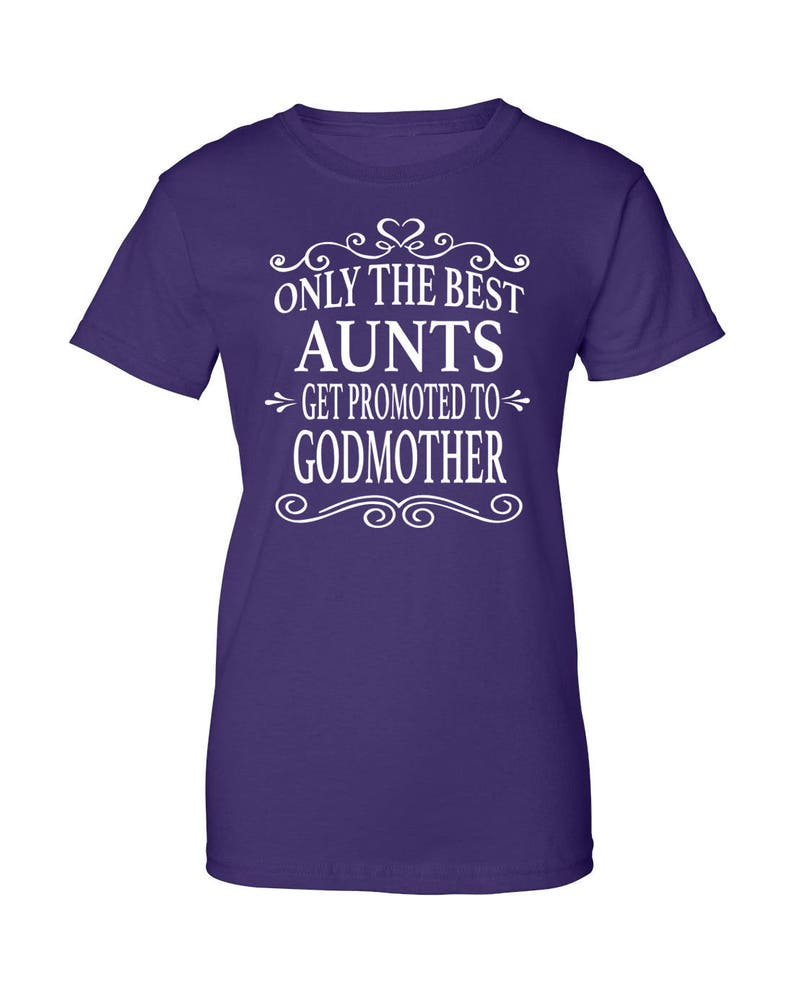 d7b769a53 Only The Best Aunts Get Promoted To Godmother Women T-Shirt | Etsy
