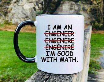 I Am An Engeneer Engenere Engenire I'm Good With Math  - Mug - Engineer Gift - Gift For Engineer
