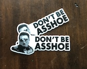 Don't Be Asshoe Stickers (2)