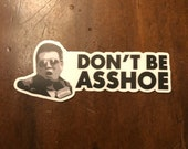 Don't Be Asshoe Stickers