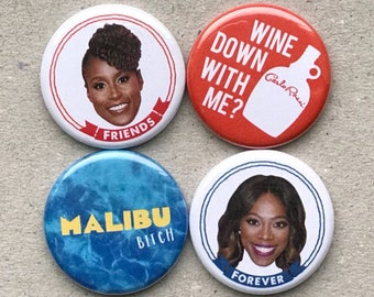 Insecure Tv Show Pins - Issa Rae, Molly Carter, Malibu, Wine Down, HBO, Team Lawrence, Black Girl Magic, Melanin (Buttons or Magnets)