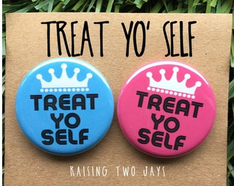 Treat Yo Self Pin Set- Buttons or Magnets, Parks and Recreation, Tom Haverford, Leslie Knope, Parks and Rec Pins, Gift For Her
