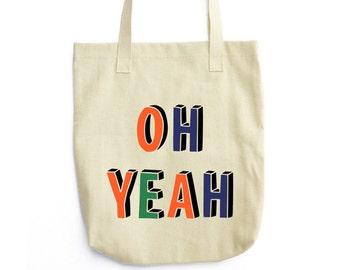 Tumblr Tote Bag, Oh Yeah Tote Bag, Tumblr Bag, Oh Yeah Bag, Funny Tote Bag, Cotton Tote Bag, Tumblr Aesthetic, Printed Tote, Reusable Bag