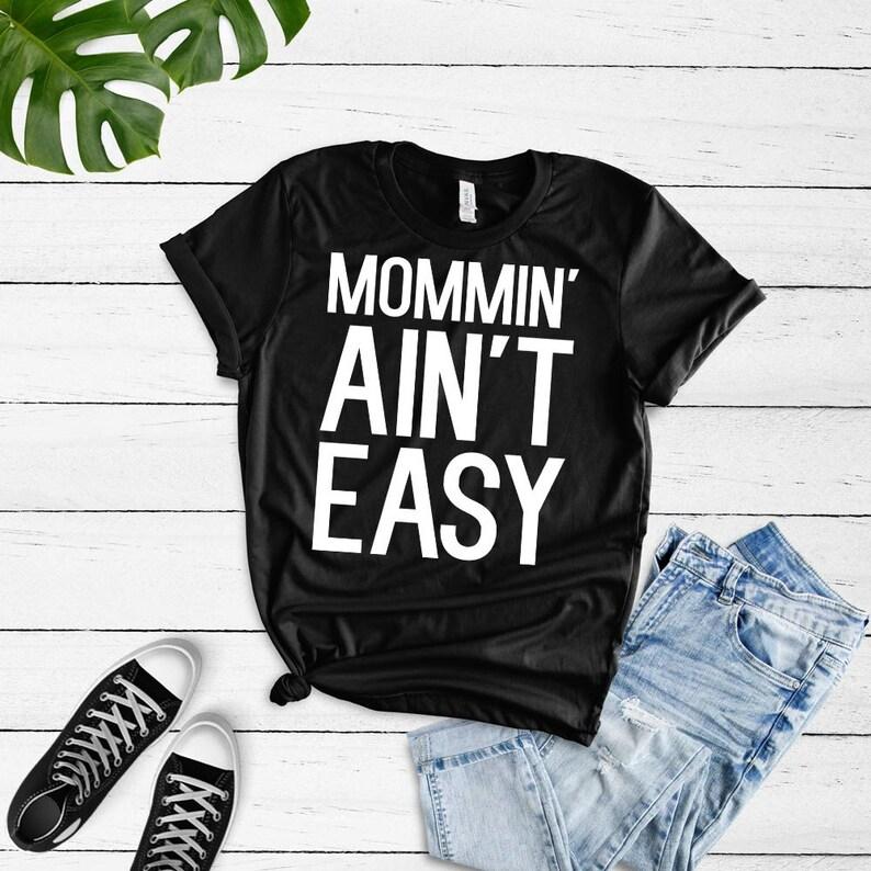 7bc701ea00 Mommin Ain't Easy Shirt Funny Mom Shirt Mom Shirt with | Etsy