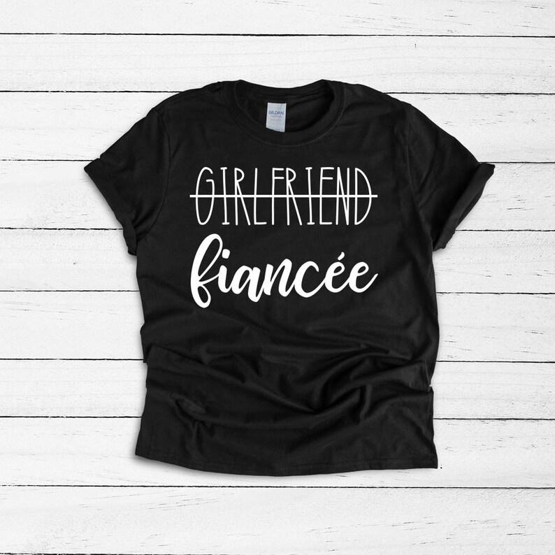466a7edd Girlfriend Fiance Shirt Funny Engagement Shirt Girlfriend | Etsy