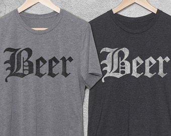 Beer Gift - Funny Beer Shirts - Beer Old English T-Shirt - Funny Drinking Shirt - Funny Tshirts - Funny T-Shirts - Gifts For Men -Beer Shirt