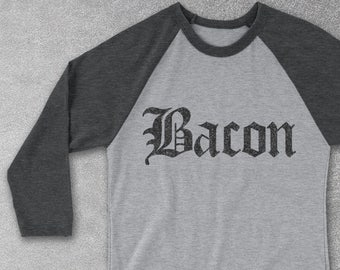 Bacon Tee - Funny T-shirts for men and women - Bacon Baseball Tee - Gifts for Foodies - Foodie Gifts - Funny Bacon Shirts - Bacon Shirt