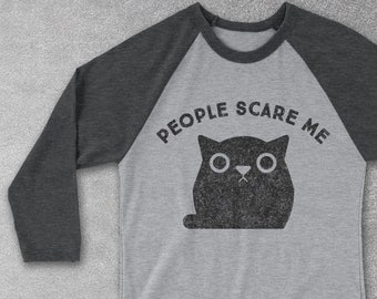 Funny tshirts - People Scare Me Baseball Tee - Graphic Tee - Funny Cat Shirts - gifts for cat lovers – gift for cat people