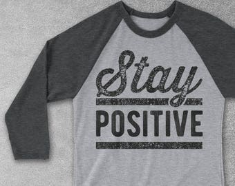ebd46d09beb8 Stay Positive Baseball Tee - Vintage Graphic Tee - Positive Shirts - Gifts  - Positive Thinking T-Shirt - Unisex Raglan Shirts - Positivity