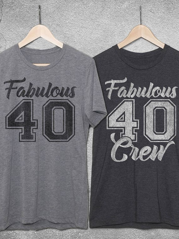 Fabulous 40 Shirt Fab Crew T Shirts 40th Birthday For Her
