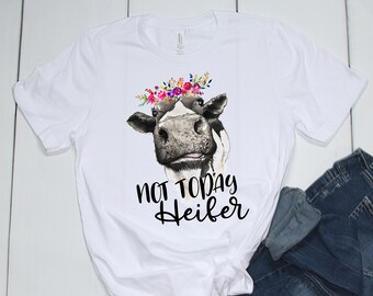 Not Today Heifer Shirt | Funny Floral Cow Shirt