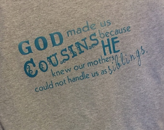 God Made Us Cousins Etsy