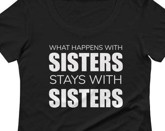 Christmas Gift For Sister, Sister Shirt, Sister Gift, Sisters Gift, Gift For Sister, Soul Sisters, What Happens With Sisters