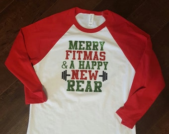 Merry Fitmas & A Happy New Rear  fitness/fun/workout/christmas/baseball tee