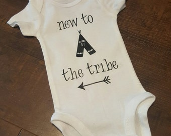 """New to the Tribe baby newborn onesie...Coordinates with moms """"Love my tribe"""" shirt"""
