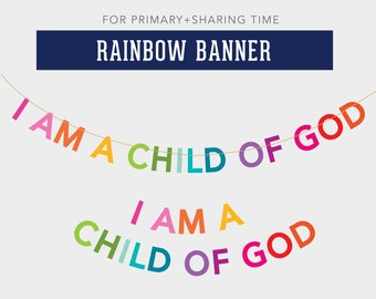 I am a Child of God, Rainbow Colors, Banner, LDS Primary, Text Letters