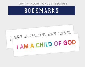 I am a Child of God Bookmarks, Primary Gifts, Coloring, handouts, Birthdays, Parties, Candy Topper, Pixie Stick, Printables