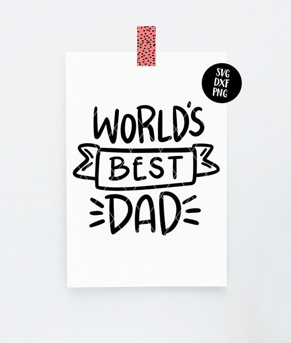 Instant Svg Dxf Png World S Best Dad Svg Fathers Day Etsy