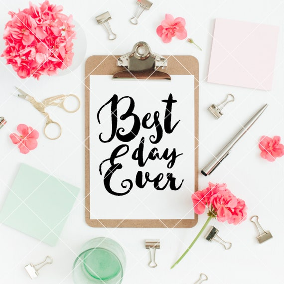 Instant Svg Dxf Png Best Day Ever Brush Script Wedding Quote Svg Cut File Engagement Svg Invitation Png Wedding Svg Wedding Quote Dxf
