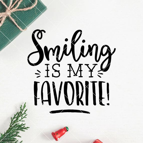Instant Svg Dxf Smiling Is My Favorite Christmas Svg Etsy
