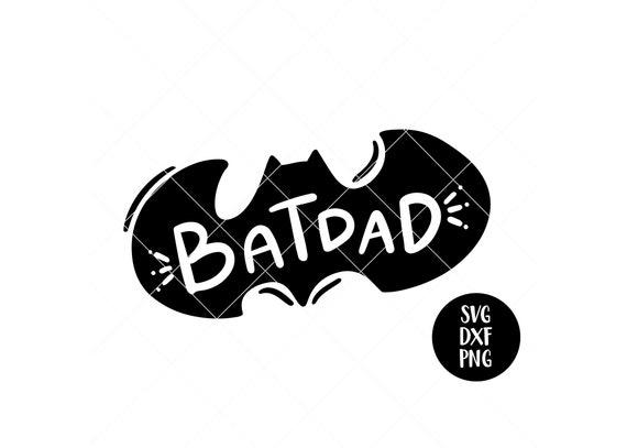 Instant Svg Dxf Png Batdad Svg Fathers Day Svg Dad Svg Etsy