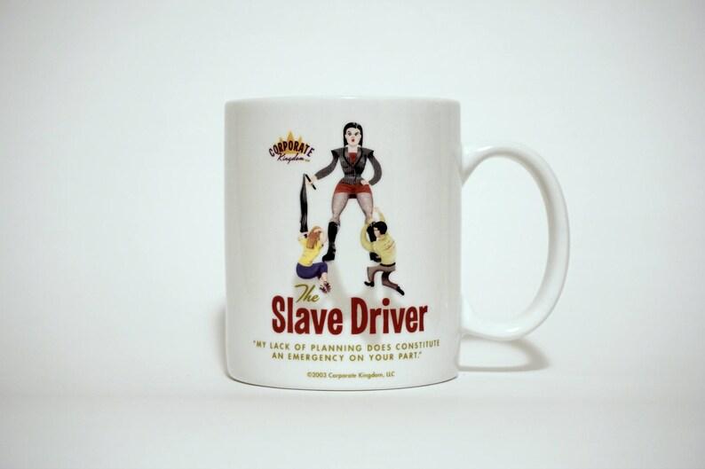 Slave Driver Mug by Corporate Kingdom® image 0